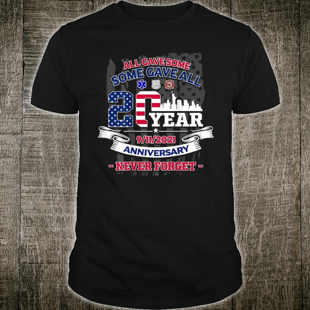 20 Years Never Forget 911 All Gave Some Patriot Day Shirt
