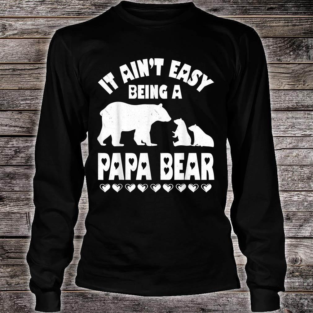 It's Ain't Easy Being A Papa Bear Happy Father Day Shirt long sleeved