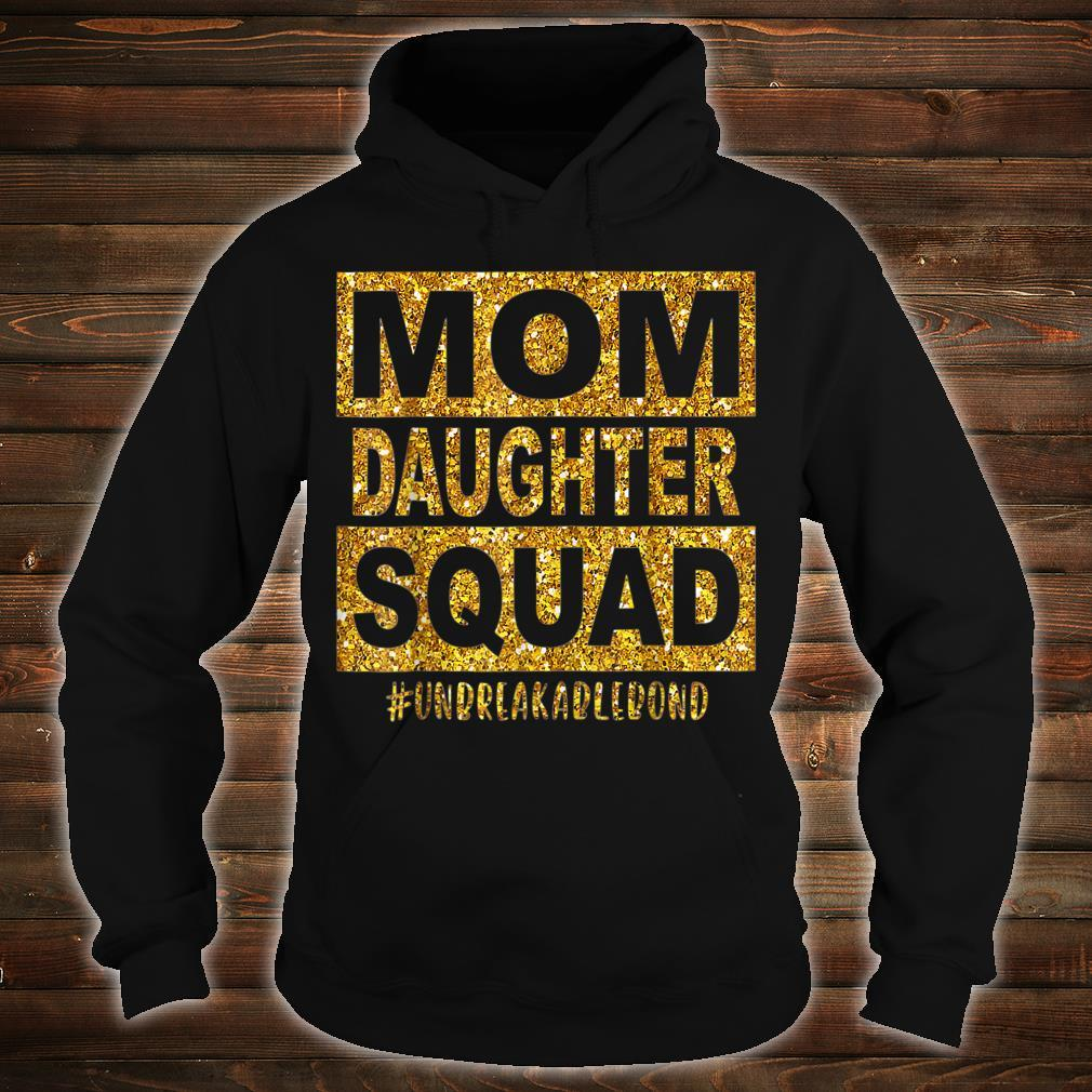Mom Daughter Squad Unbreakablenbond Happy Mother's day Shirt hoodie