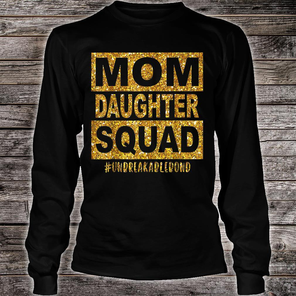 Mom Daughter Squad Unbreakablenbond Happy Mother's day Shirt long sleeved