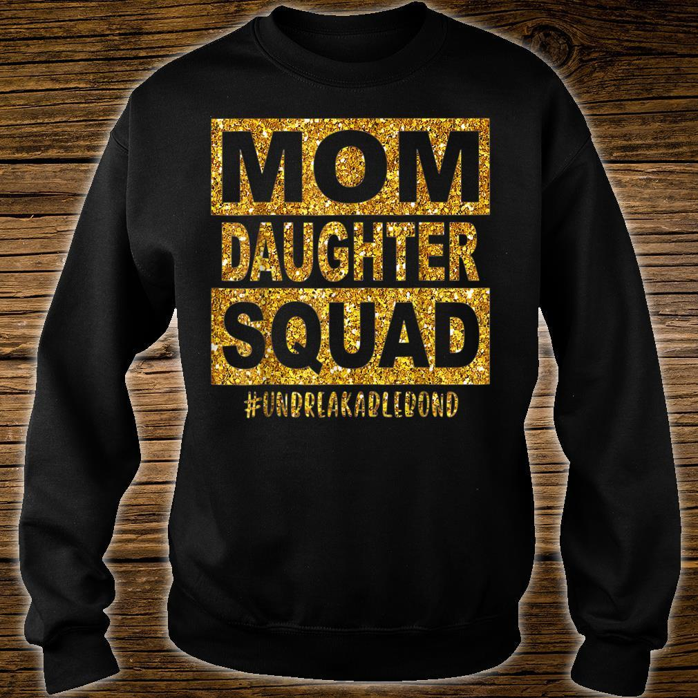 Mom Daughter Squad Unbreakablenbond Happy Mother's day Shirt sweater