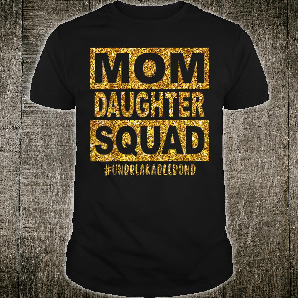 Mom Daughter Squad Unbreakablenbond Happy Mother's day Shirt