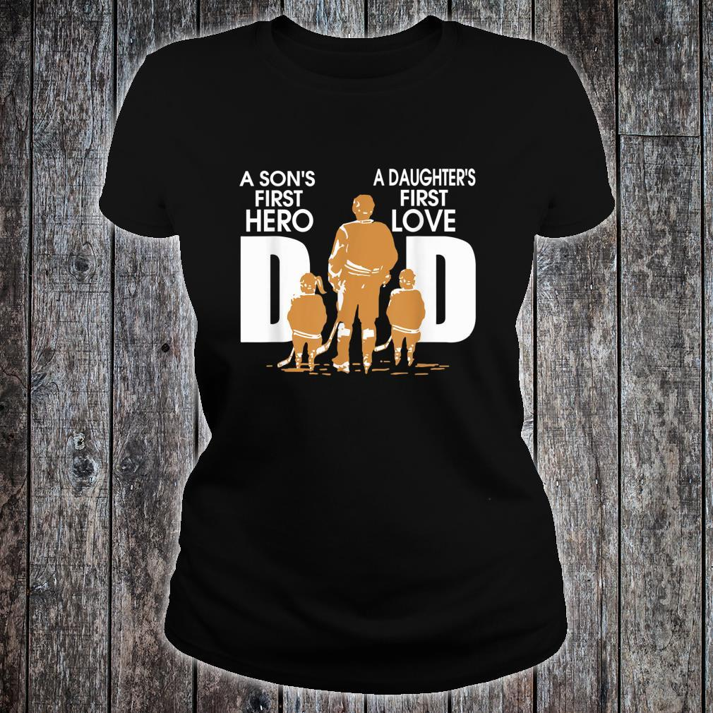 Son first hero Daughter first love Dad Father Day Shirt ladies tee