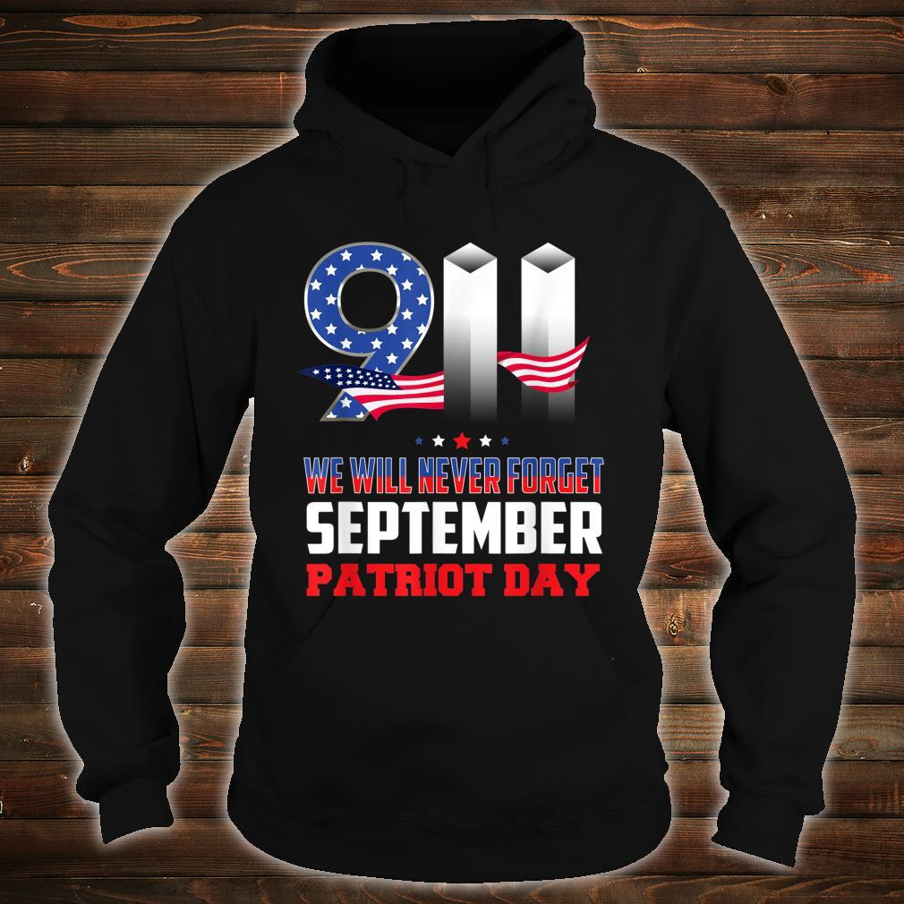 We will never forget September Patriot Day Shirt hoodie