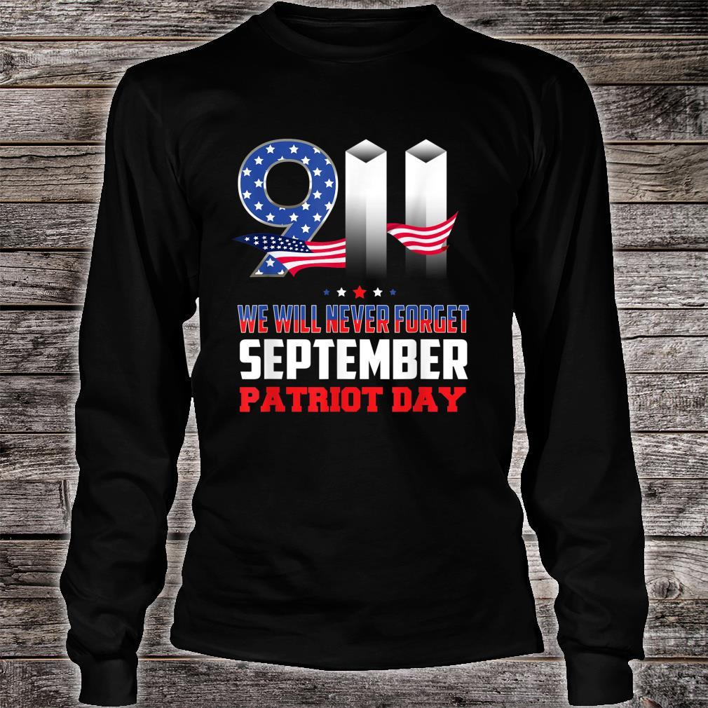 We will never forget September Patriot Day Shirt long sleeved